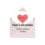 Come Vendere a San Valentino - aumentare le vendite