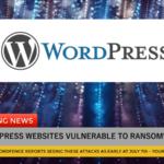 Wordfence rileva attacchi Ransomeware a siti Wordpress