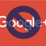 Google Plus chiude - Cosa succede agli utenti aziende?