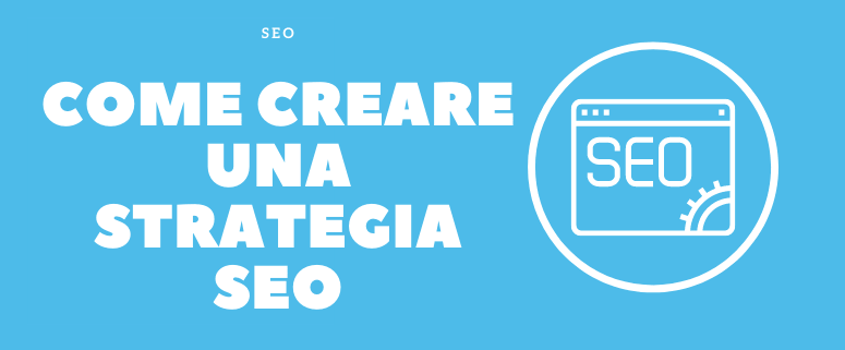 Come creare strategia SEO