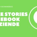 Come creare stories con pagina Facebook aziendale