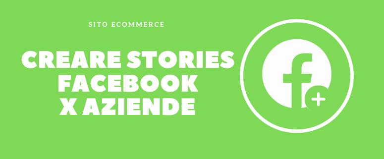 creare stories facebook pagina azienda